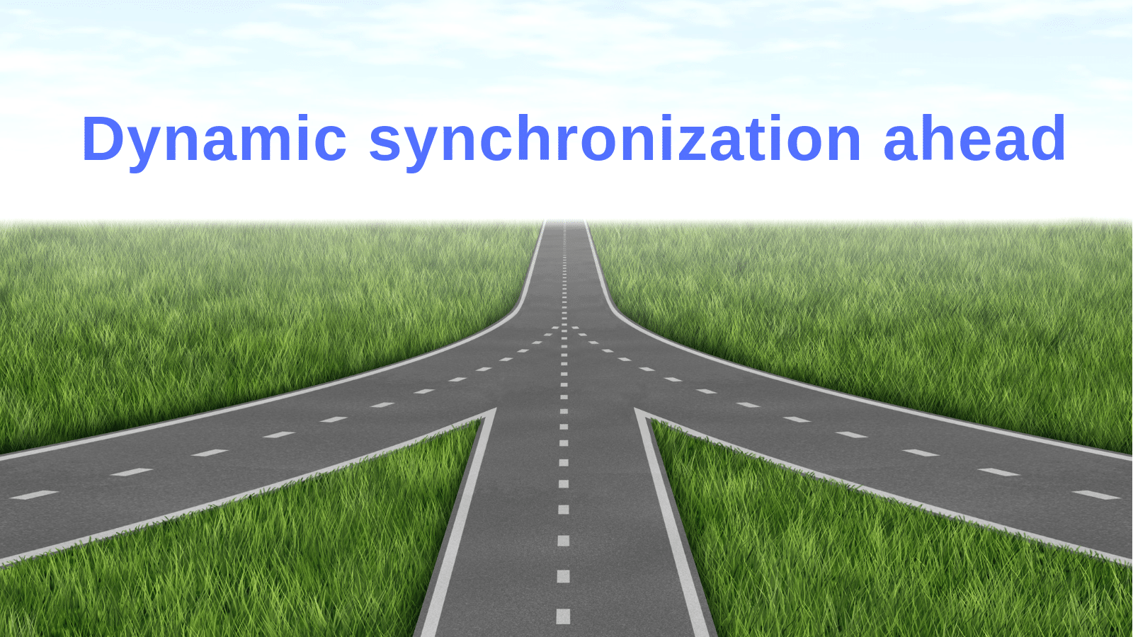 Dynamic synchronization ahead