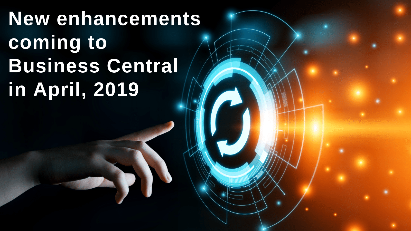 Enhancements coming to Business Central in April 2019