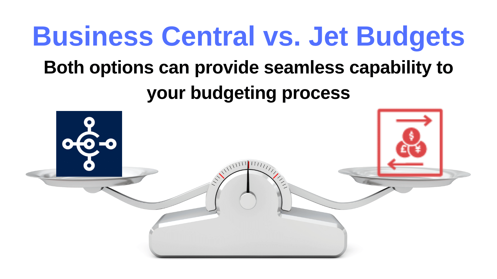 Business Central vs Jet Budgets: Both options can provide seamless capability to your budgeting process