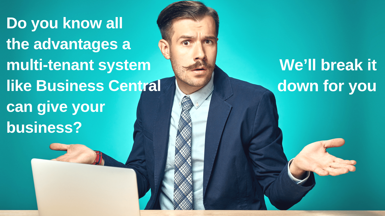 Do you know all the advantages a multi-tenant system like Business Central could give your business? We'll break it down for you.