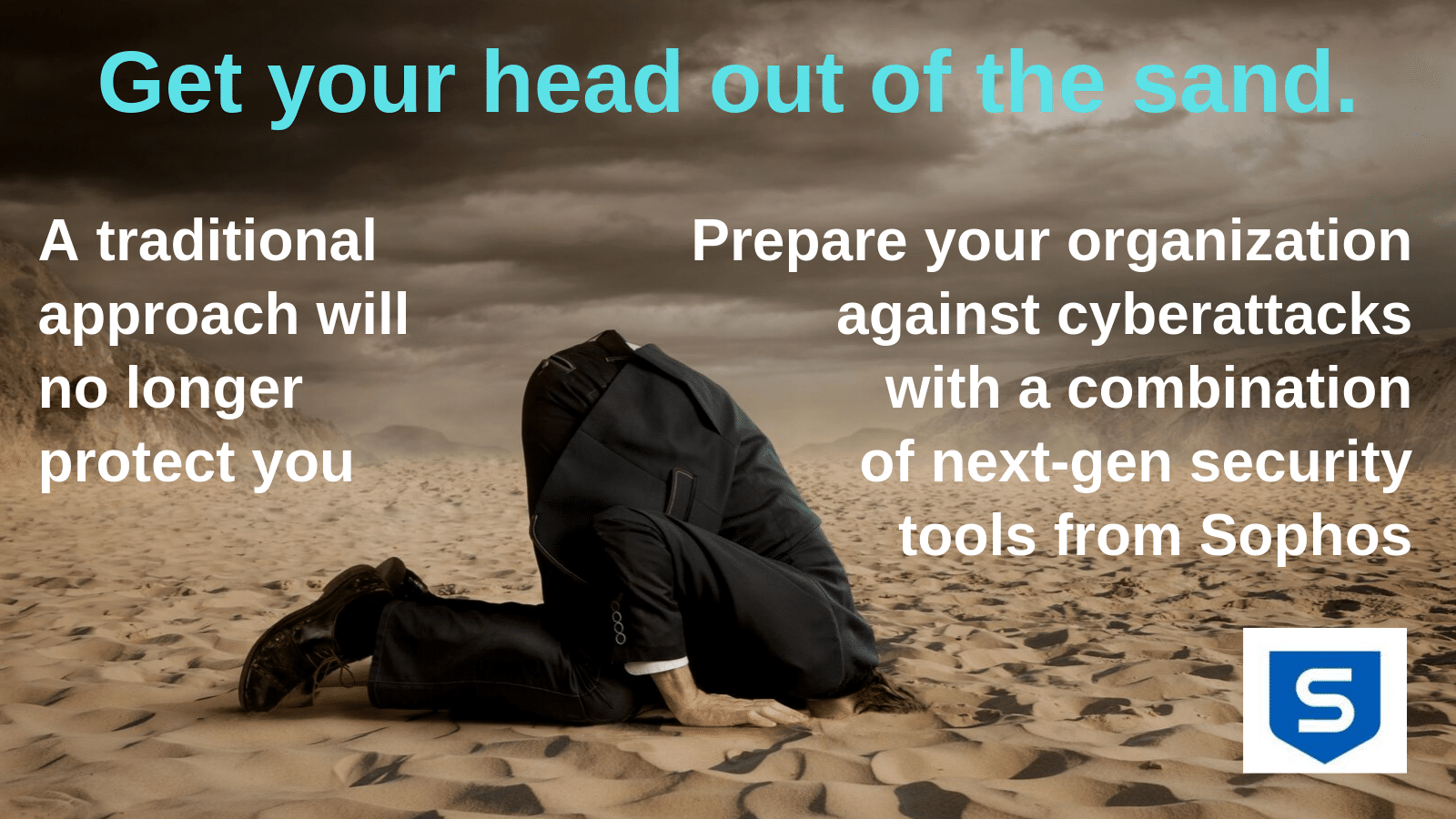 A traditional approach will no longer protect you from cyberattacks